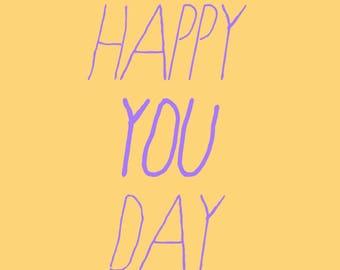 sarcastic/funny birthday card - happy you day