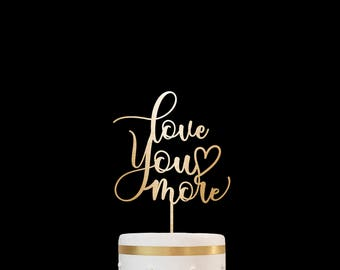 Customized Wedding Cake Topper, Personalized Cake Topper for Wedding, Custom Personalized Wedding Cake Topper, Love You More Cake Topper 07