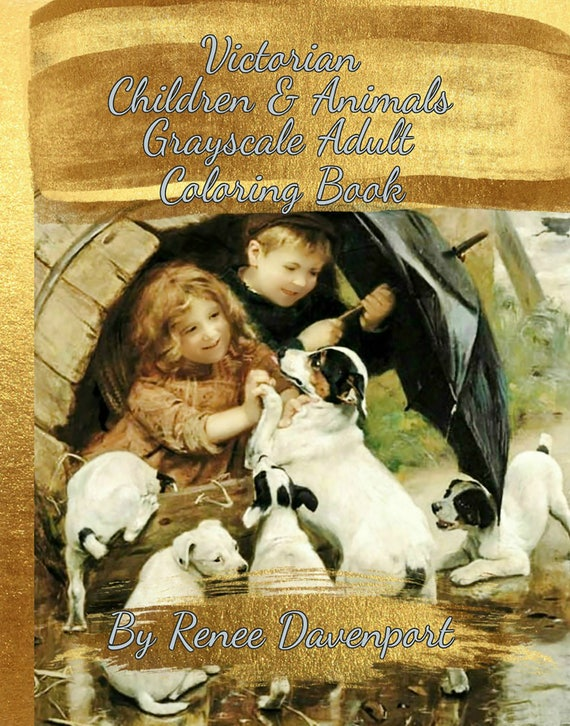 PDF Instant Download Victorian Children & Animals Grayscale Adult Coloring Book 60 Coloring Pages 30 Bonus Special Effects Coloring Pages