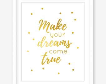 Dreams quote art - printable art poster - digital quote print - gold typography artwork - gold quote - gold wall decor - INSTANT DOWNLOAD