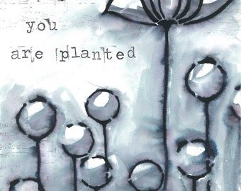 Bloom Where You Are Planted - Art Print - Flowers - Watercolor