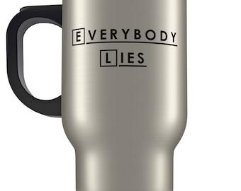 House inspired 'Everybody Lies' travel mug. TV series gift.