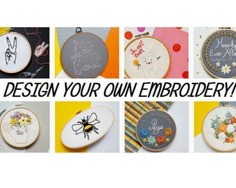Design Your Own Embroidery Hoop - Custom Embroidery, Bespoke Birthday, Anniversairy, Anniversairy Present Gift