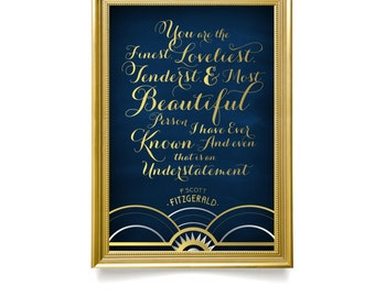 The ALICE . F Scott Fitzgerald Quote Printed Sign or PDF . You are the Finest Loveliest Gold Silver Navy Great Gatsby 1920 Art Deco Wedding