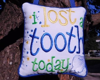 Blue I Lost A Tooth Today Tooth Fairy Pillow