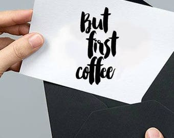 But First Coffee Hand Lettered InK Stamp,Ready to Ship Ink Stamp,Acrylic Mount Ink Stamp Gift Idea Rubber Stamp  -1534241116-