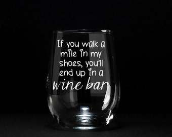 Funny Wine Glass, Funny Birthday Wine Glass, Walk A Mile In My Shoes, Wine Bar Wine Glass, Etched Wine Glass, Funny Gift, Wine Glass