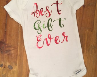 Best Gift Ever Onesie// Perfect Christmas Shirt// First Christmas Onesie