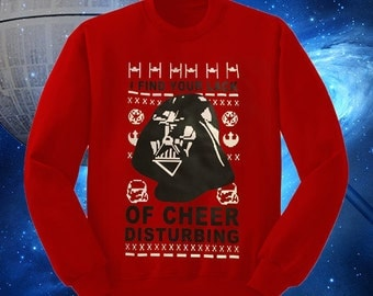 Star Wars Ugly Christmas Sweater I Find Your Lack Of Cheer Disturbing Darth Vader May The Force Be With You!