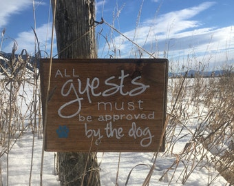 All Guests Must Be Approved (By the Dog!)