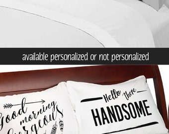 Good Morning Gorgeous Hello There Handsome Pillow Cases Couples Pillowcases Sexy For Him Her Boyfriend Girlfriend Husband Wife His Hers