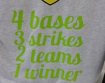 4 Bases, 3 Strikes, 2 Teams, 1 Winner Softball TShirt