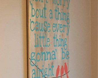 "Bob Marley ""three little birds"" reclaimed wood sign. . Don't worry 'bout a thing. lovely in a nursery or on a media wall"