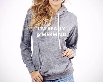 I'm Really a Mermaid hoodie, Mermaid sweatshirt, Mermaid Hoodie  Made by ThinkElite1.