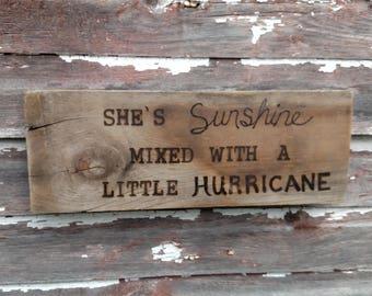 "She's Sunshine Mixed With a Little Hurricane - Brad Paisley Lyrics - Reclaimed Wood Rustic Sign Hand Burned - 16"" x 5"""