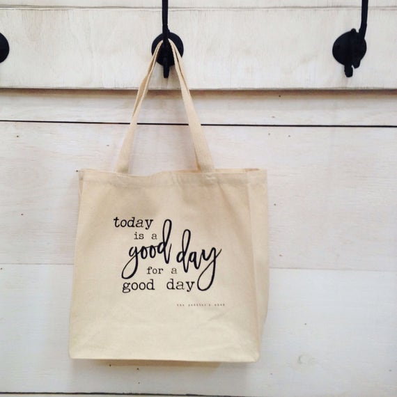 READY TO SHIP // Free Shipping! Today is a Good Day for a Good Day large tote bag   market bag   canvas carryall   reuseable   eco
