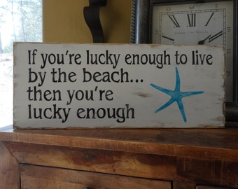 If you're lucky enough to live by the beach then you're lucky enough. Hand painted wood sign/ Beach sign/ Tropical art/ Starfish decor/ b