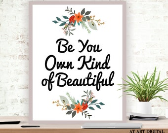 Wall Art Print Be Your Own Kind of Beautiful Motivational Quote Typography Print Beautiful Print Downloadable Black and White Poster