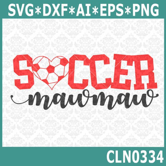 CLN0334 Soccer MawMaw MiMi Grandma Granny Family Shirt SVG DXF Ai Eps PNG Vector INstant Download Commercial Cut File Cricut Silhouette