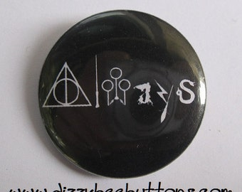 """Inspired by Harry Potter - Always Symbols - 1.25"""" or 1.5"""" -  Pinback Button - Magnet - Keychain"""