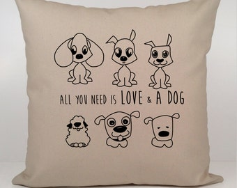 All you need is love and a dog pillow, Pet pillow, Dog lover gift, Pet lover present, Housewarming Gift, Dog Quote Pillow,Gift for Dog Owner