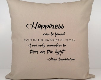Harry Potter Pillow Cover, Happiness Can Be Found Even, Harry Potter Gift, Dumbledore Quote Pillow Cover,  Albus Dumbledore pillow cover.