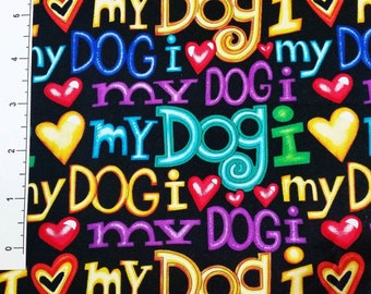 I love My Dog Quilting Fabric on Black - Fat Quarter or Yardage
