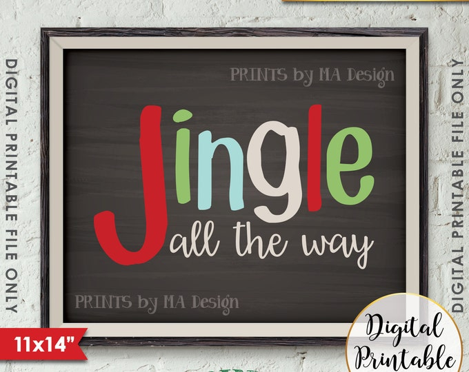 "Jingle All the Way Sign Christmas Decor Holiday Print, Jingle Bells X-mas Art, 11x14"" Chalkboard Style Instant Download Printable File"