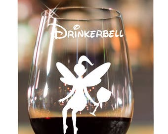 Tinkerbell~ Drinkerbell~ ETCHED Glasses~ Etched Wine Glasses~ Stemless Wine Glasses~ Disney Lover Gift~  Best Friend Gift~ 21st Birthday