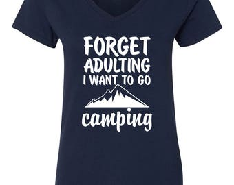 Forget Adulting I Want To Go Camping Womens Short Sleeve V Neck T - Shirt Top
