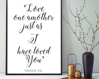JW | PRINT | Matthew 13:34 | Golden Rule | |Love one another just as I have loved you | art | Bible Verse | wall art | Quote | 0068