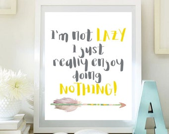 IM NOT LAZY | Doing Nothing | Print | Sign | Decor | teenager | Feathers | Arrows | Watercolor | Grey | Mustard Yellow |  jw | 0045