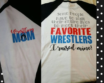 Wrestling Mom, Raised My Wrestler, Wrestler