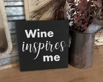 Hand-painted Wine Inspires Me Sign