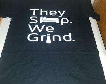 They Sleep We Grind