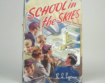 School in the Skies - Vintage childrens book  1950s /child / adventure/ flying / aeroplanes/ pilot / aircraft / vintage 1950s book