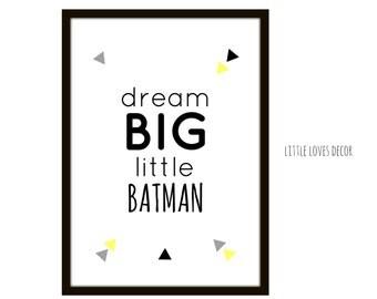 Dream BIG little batman print