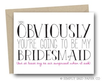 Obviously you're going to be my Bridesmaid - Wedding Stationary, Bridesmaid Card, Funny Bridesmaid Card, Ask Card, Blank Card, Greeting card