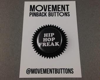 Hip Hop Freak Pinback Button Pin Badge 1.25 Inch On Card Handmade Rapper Rap Music Nerd Geek Turntable Records Movement Pinback Buttons