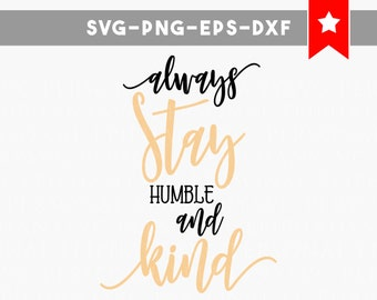 always stay humble and kind svg cut file, country song svg, commercial & personal use, sayings svg files, quotes svg, vinyl wall decal svg