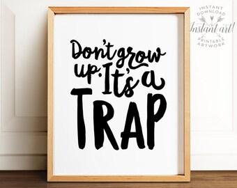 Don't grow up it's a trap, PRINTABLE art, Nursery art, Kids room decor, Nursery wall art, Kids wall art, Nursery decor, Peter Pan quote art
