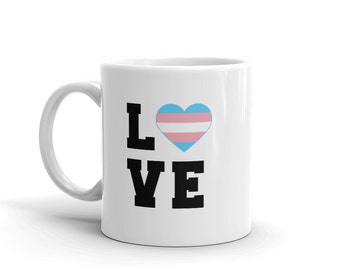 Valentine mug, transgender valentine's mug, ceramic mug, coffee mug, tea mug, trans pride mug, LOVE valentine mug
