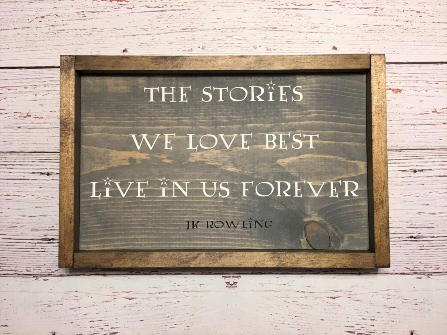 jk rowling quote harry potter framed wood sign jk rowling quote wall art the stories we love best live in us forever framed harry potter wall decor