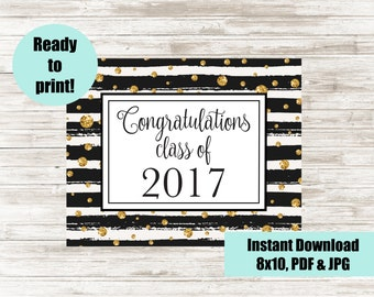 Congratulations Class of 2017, Printable Graduation Party Sign, Digital Commencement Party Sign, 8x10 Instant Download, Black & Gold Decor