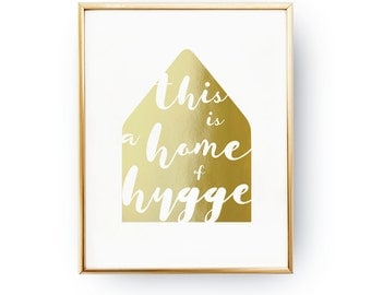 This Is a Home of Hygge, Hygge Print, Real Gold Foil Print, Word Poster, Hygge, Typography Print, Home Decor, Hygge Home Decor.