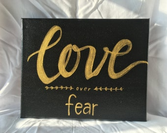 """Hand Painted Mindfulness Spiritual Quote Canvas - """"Love Over Fear"""""""