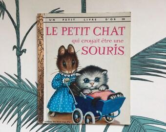 Vintage Childrens Book. French Books. Le petit chat qui croyait être une souris. Color Illustrations. French Ephemera. Deux coqs d'or. 70s