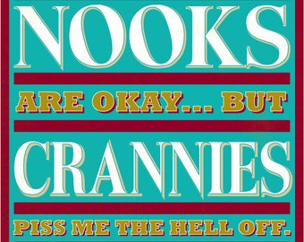 Nooks Are Okay...But Crannies Piss Me the Hell Off