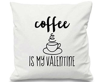 Coffee Is My Valentine Black And White Version Statement Cotton Cushion Cover