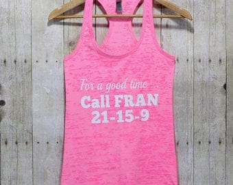 Workout Tank Top - For a good time call fran- Funny tshirts- Gym Tank- Crossfit shirt - Burnout tank -Tank Tops -Workout Clothes, BTK039